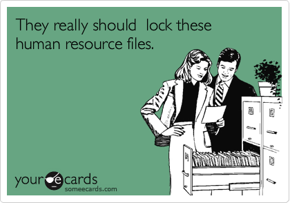 They really should  lock these human resource files.