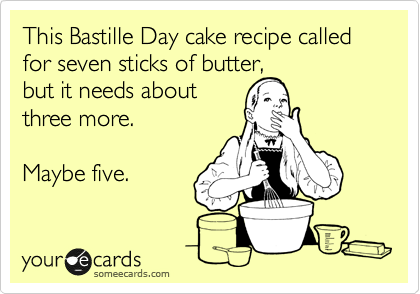 This Bastille Day cake recipe called for seven sticks of butter,  but it needs about three more.  Maybe five.