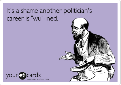 """It's a shame another politician's career is """"wu""""-ined."""