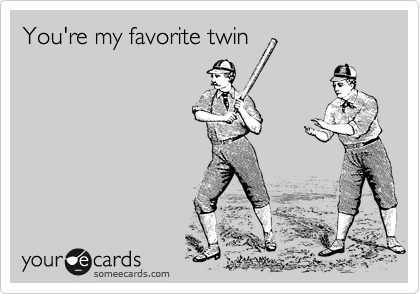 Youre my favorite twin birthday ecard youre my favorite twin bookmarktalkfo Images