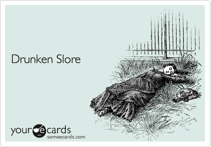 Drunken Slore