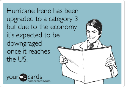 Hurricane Irene has been  upgraded to a category 3  but due to the economy  it's expected to be  downgraged once it reaches the US.