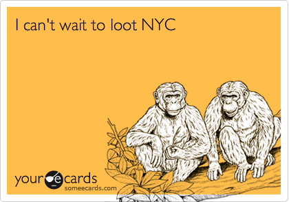 I can't wait to loot NYC
