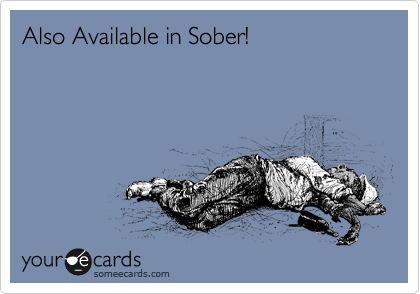 Also Available in Sober!