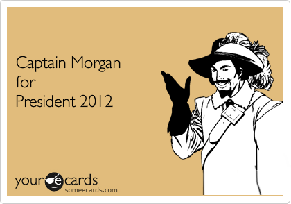Captain Morgan for President 2012