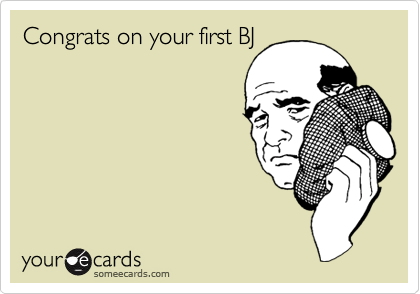 Congrats on your first BJ
