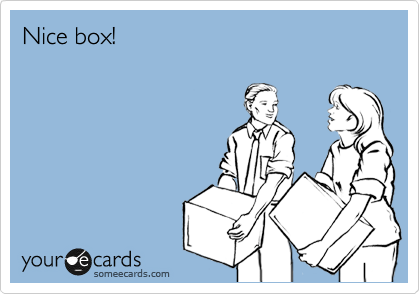 Nice box!