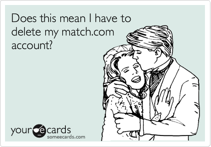 Does this mean I have to delete my match.com account?