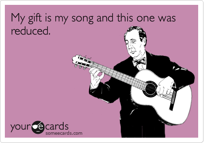 My gift is my song and this one was reduced.