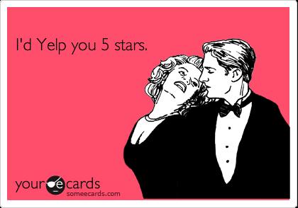 I'd Yelp you 5 stars.