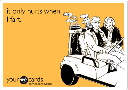 it only hurts when I fart.
