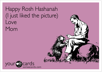 Happy Rosh Hashanah %28I just liked the picture%29 Love  Mom