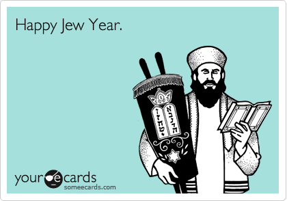 Happy Jew Year.