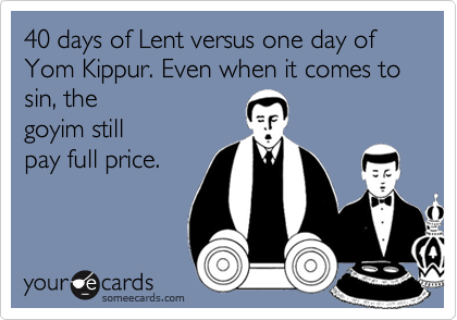 40 days of lent versus one day of yom kippur even when it comes to 40 days of lent versus one day of yom kippur even when it comes to m4hsunfo