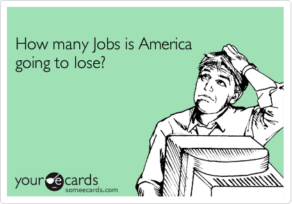 How many Jobs is America  going to lose?