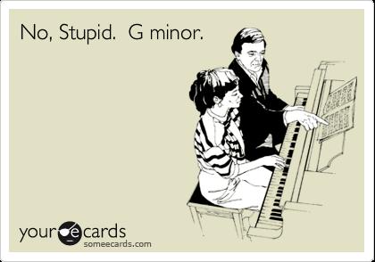 No, Stupid.  G minor.
