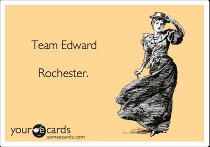 Team Edward          Rochester.
