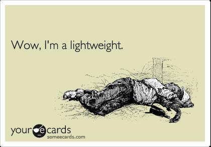 Wow, I'm a lightweight.