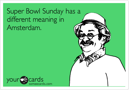 Super Bowl Sunday has a different meaning in Amsterdam.