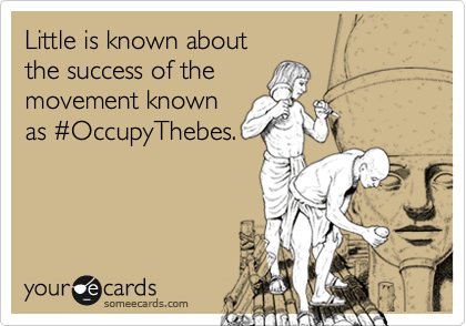 Little is known about  the success of the movement known as %23OccupyThebes.