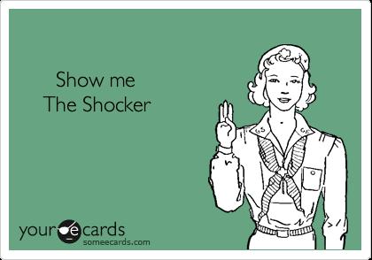 Show me      The Shocker