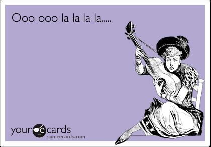 Ooo ooo la la la la.....