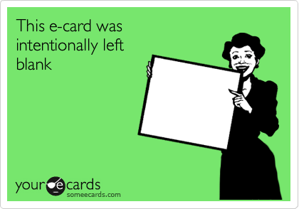 This e-card was  intentionally left  blank