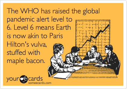 The WHO has raised the global pandemic alert level to