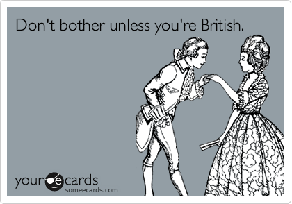 Don't bother unless you're British.