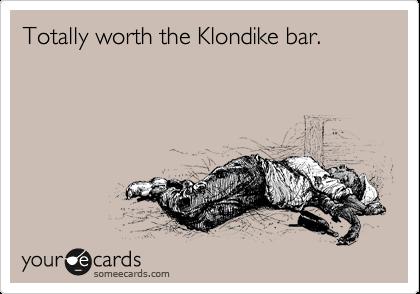 Totally worth the Klondike bar.