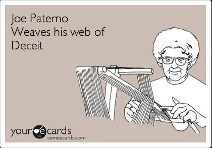 Joe Paterno Weaves his web of Deceit