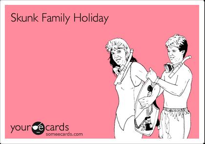 Skunk Family Holiday
