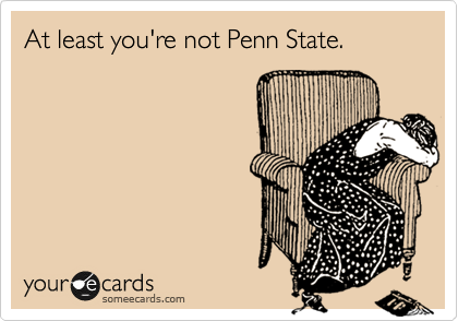 At least you're not Penn State.