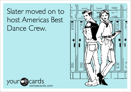 Slater moved on to host Americas Best Dance Crew.