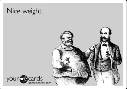Nice weight.