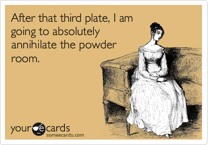 After that third plate, I am going to absolutely annihilate the powder room.