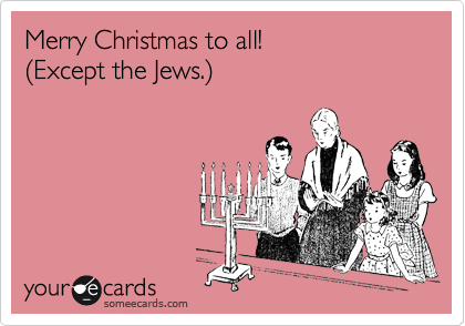Merry Christmas to all! %28Except the Jews.%29