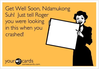 Get Well Soon, Ndamukong Suh!  Just tell Roger you were looking in this when you crashed!