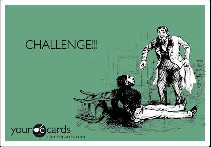 CHALLENGE!!!