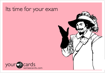 Its time for your exam
