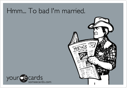 Hmm... To bad I'm married.