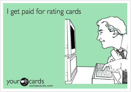 I get paid for rating cards