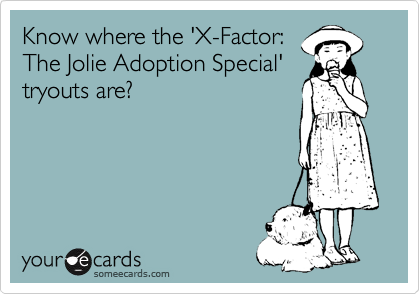 Know where the 'X-Factor: The Jolie Adoption Special' tryouts are?