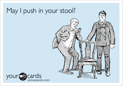 May I push in your stool?