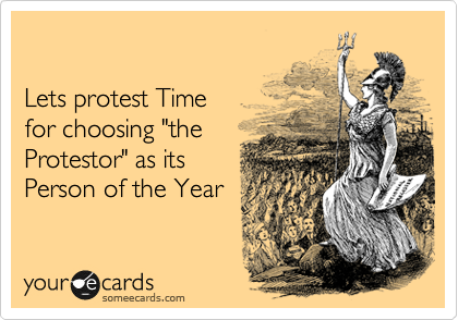 """Lets protest Time for choosing """"the Protestor"""" as its  Person of the Year"""