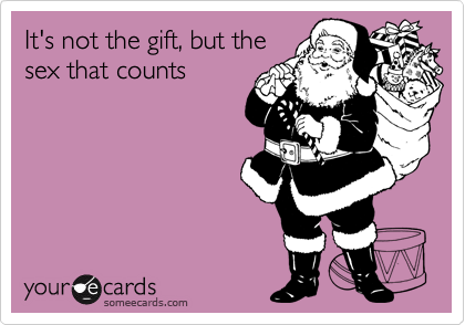It's not the gift, but the sex that counts