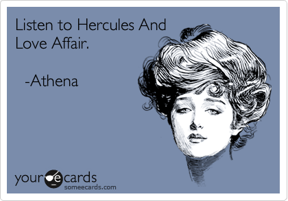 Listen to Hercules And Love Affair.     -Athena