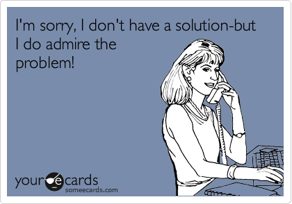 I'm sorry, I don't have a solution-but I do admire the problem!