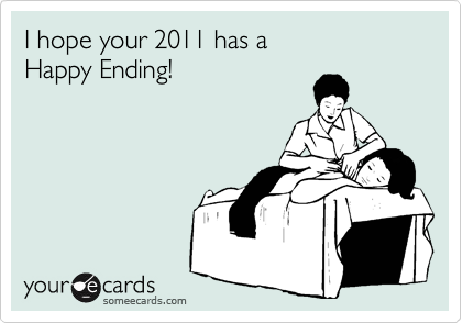 I hope your 2011 has a Happy Ending!