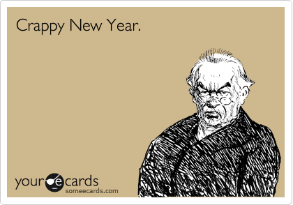 Crappy New Year.